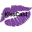 The KissCast